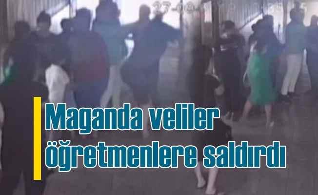 Okullarda maganda veliler kadın öğretmenlere saldırdı