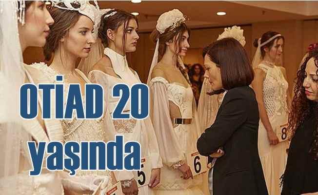 Tekstil sektörünün öncüsü OTİAD 20. yılını kutluyor...