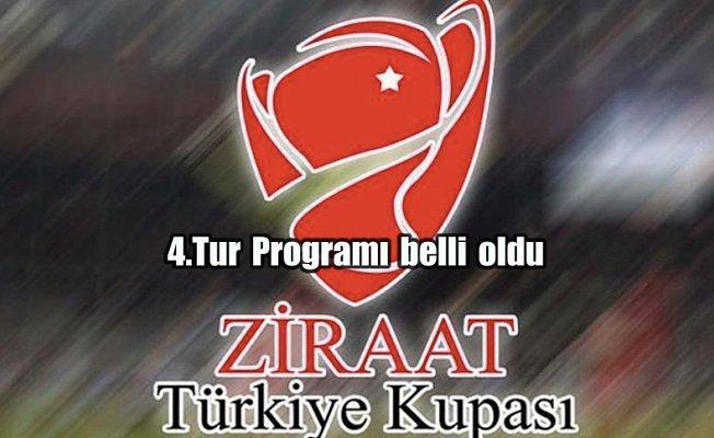 Ziraat Türkiye Kupası'nda 4. tur müsabakalarının programı belli oldu.