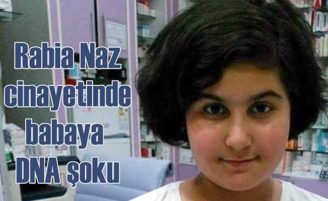 Rabia Naz cinayeti   DNA raporunda şoke eden detay