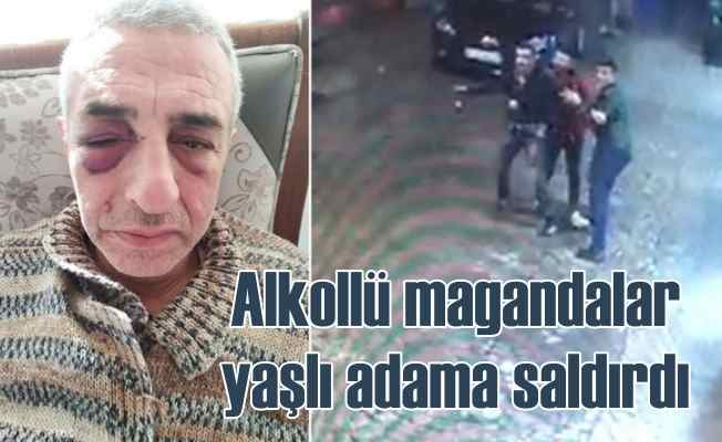 Sarhoş gençler yaşlı adamı öldüresiye dövdü