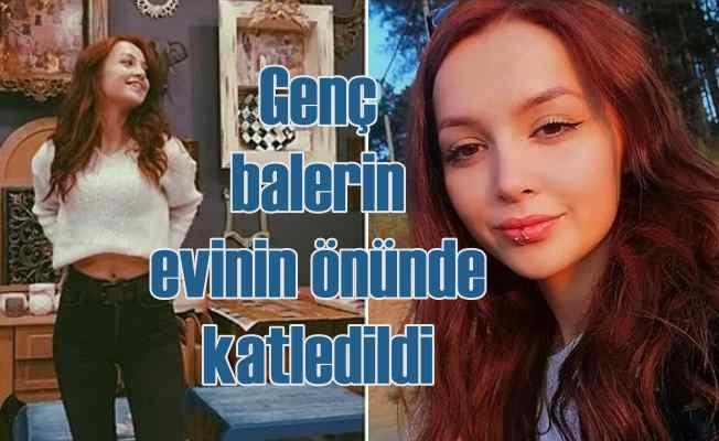 Balerin Ceren Özdemir cinayeti | Evinin önünde katledildi