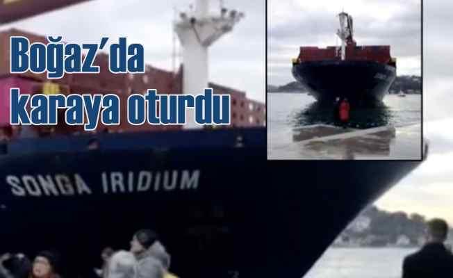 Dev yük gemisi İstanbul Boğazı'nda karaya oturdu