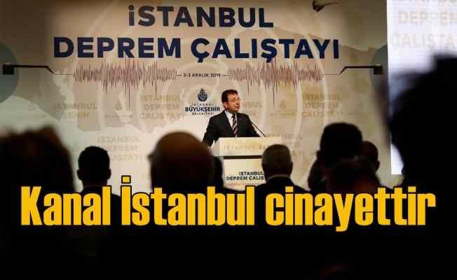 Ekrem İmamoğlu | Kanal İstanbul cinayet projesidir