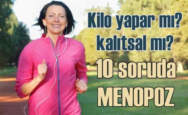 Menopoz kilo yapar mı? Menopoz kalıtsal mı?