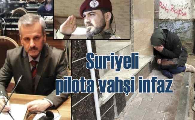 Suriyeli savaş pilotuna İstanbul'da korkunç infaz