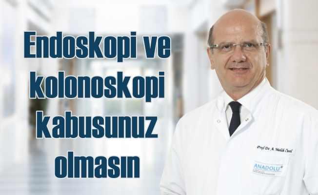 Endoskopi ve kolonoskopi korkutmasın