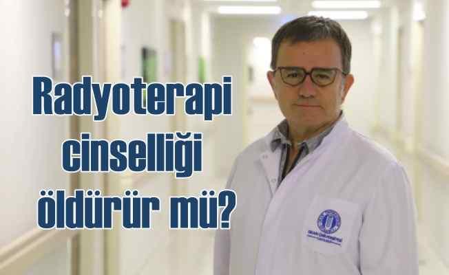 Radyoterapi tümörü öldürür aşkı değil!