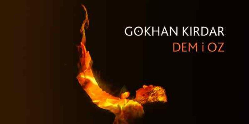 Usta sanatçı Gökhan Kırdar'ın yeni albümü Dem-i Öz yayında