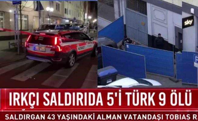 Almanya'da ırkçı saldırı Türk kafelerini hedef aldı | 11 ölü var