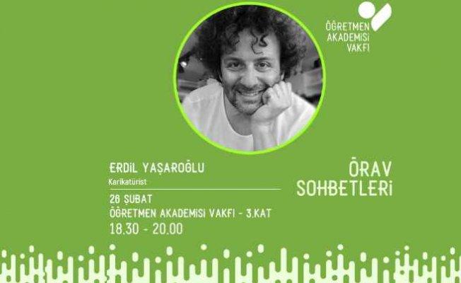 Erdil Yaşaroğlu ile mizah dolu bir sohbet