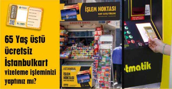 65 yaş İstanbulkart kullananlar dikkat | Vizeleri yenileyin