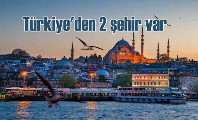 Antalya ve İstanbul dünyada en çok ziyaret edilen şehirler arasırda