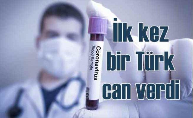 Koronavirüs'ten ilk kez bir Türk vatandaşı hayatını kaybetti