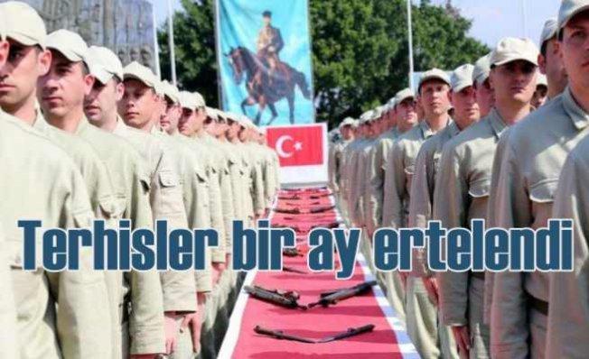 Askeri birliklerde terhisler bir ay ertelendi