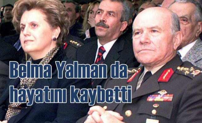 Aytaç Yalman'ın eşi Belma Yalman da hayatını kaybetti