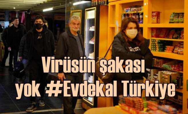Koronavirüs'ün hiç şakası yok, #EvdeKal Türkiye