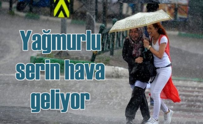 Meteoroloji uyardı, yağmurlu ve serin hava etkili olacak