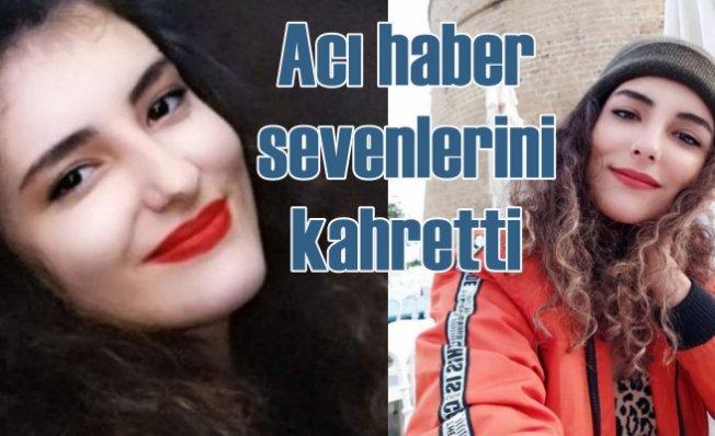 Gözde Nur Binbir'in ölümü sevenlerini kahretti