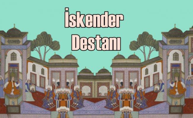 İskender Destanı'na Osmanlıların yorumu | Ahmedi'nin İskendername'si
