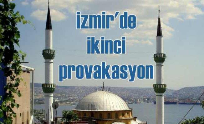 İzmir'de ikinci provakasyon | Minareden ağır tahrik