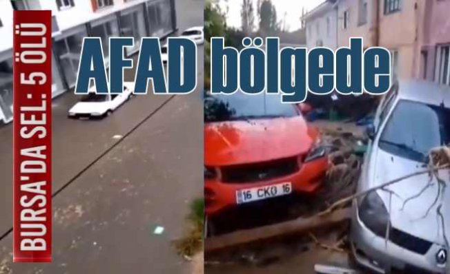 Bursa'da sel felaketi   Ölü sayısı 5'e yükseldi   Bir vatandaş kayıp