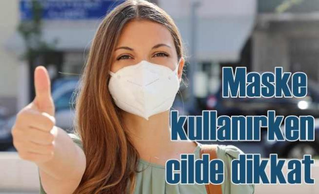 Maske kullanırken ciltteki 6 tehlikeye dikkat