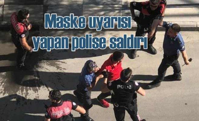 Maske uyarısı yapan polis memurlarına saldırı
