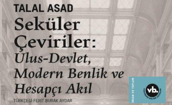 Talal Asad'ın son eseri yayımlandı | Seküler Çeviriler Türkçe'de ilk kez VBKY'de