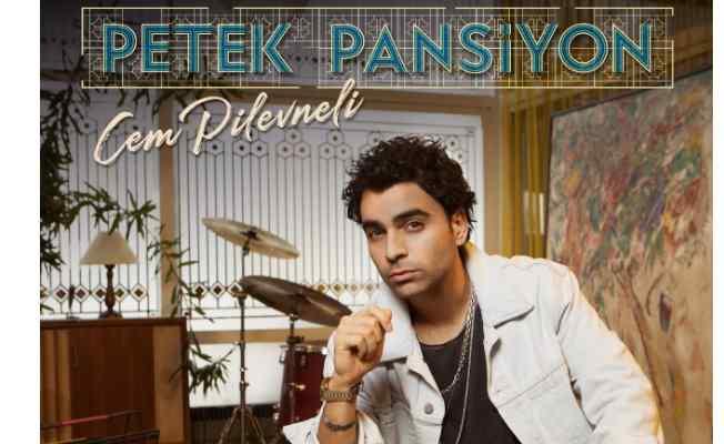 Cem Pilevneli Petek Pansiyon albümü ile yaza damgasını vuracak