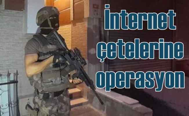 İnternet dolandırıcılarına şafak operasyonu