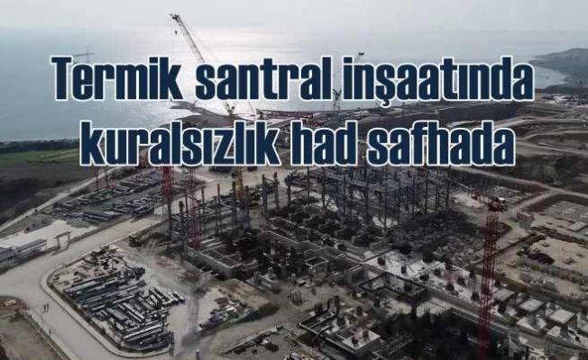Adana'daki termik santral inşaatı kural tanımıyor