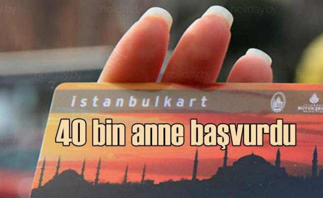 Anne İstanbulkart uygulamasına 40 bin başvuru