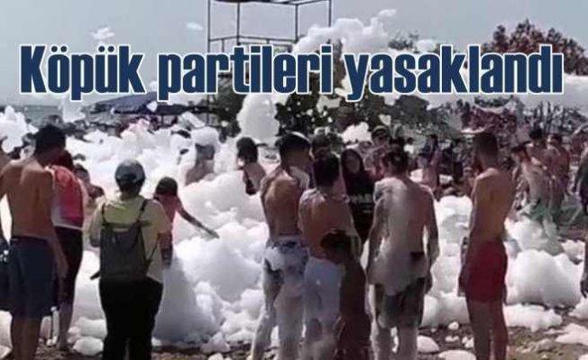Antalya'da köpüklü eğlencelere yasaklandı