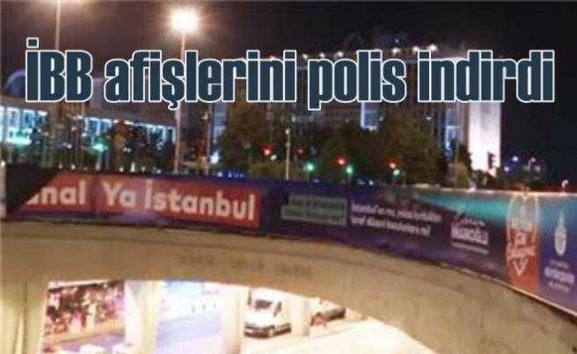 İBB'nin Kanal İstanbul afişlerini polis söktü