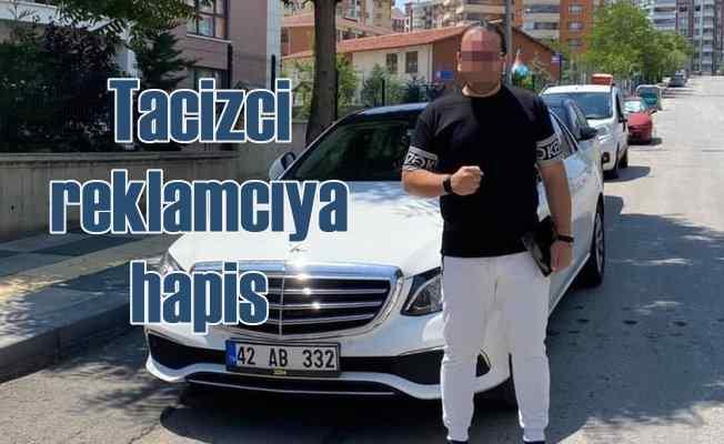 Konya'yı karıştıran taciz iddiası   Reklamcıya 1.8 yıl hapis