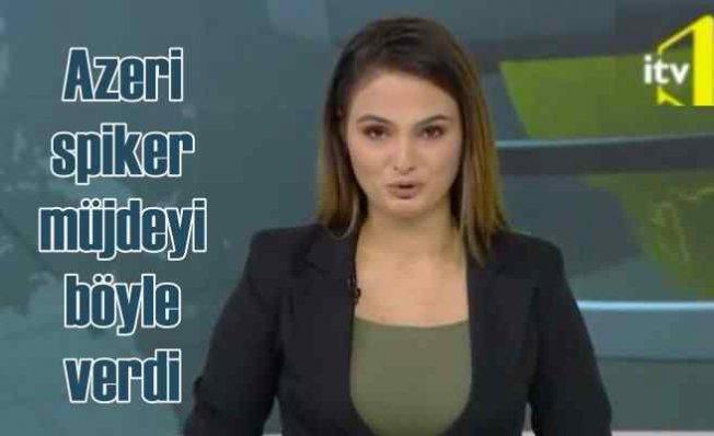 Azerbaycan ordusu 7 köyü kurtardı, spiker müjdeyi böyle verdi