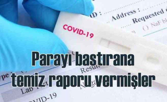 Sahte koronavirüs raporu | Parayı bastıran virüslü hastaya 'temiz' demişler