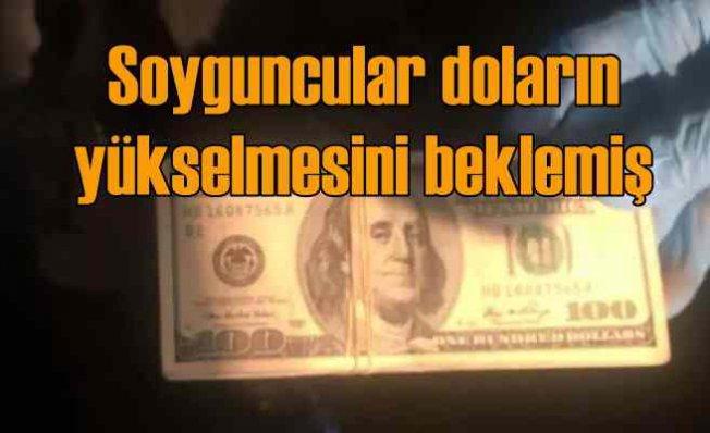 Afyon'da soygun | Hırsızlar dolar kurunun yükselmesini beklemiş