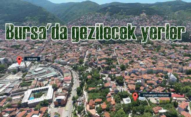 Bursa Gezilecek Yerler 2021