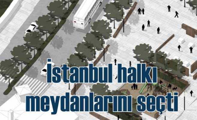 İstanbul için meydan seçimi sonuçları açıklandı
