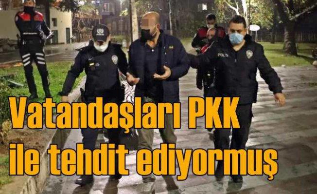 Parkta terör örgütü adıyla vatandaşları tehdit etti