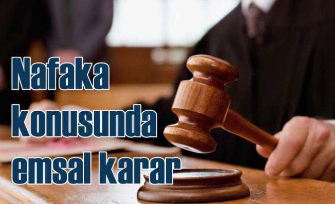 Nafaka ödemesi konusunda Yargıtay'dan emsal karar