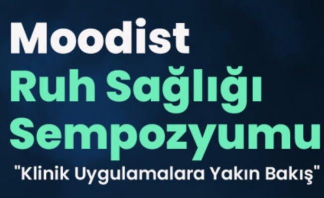 Ruh Sağlığı Uzmanları 'Moodist Ruh Sağlığı Sempozyumu'nda buluşuyor