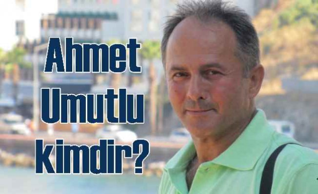 Ahmet Umutlu kimdir?