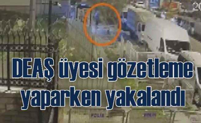 DEAŞ'lı terörist askeri birliği gözetlerken yakalandı