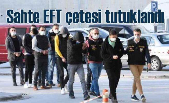 EFT çetesi çökertildi | İkinci el araç satanlara tuzak kurmuşlar