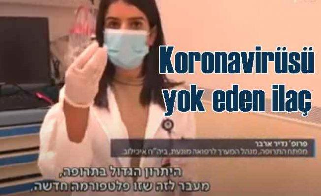 Koronavirüs ilacı | İsrail tüm dünyaya dağıtıma hazırlanıyor