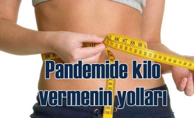 Pandemide kilo veremiyorsanız | Metabolizmayı hızlandıran 8 öneri