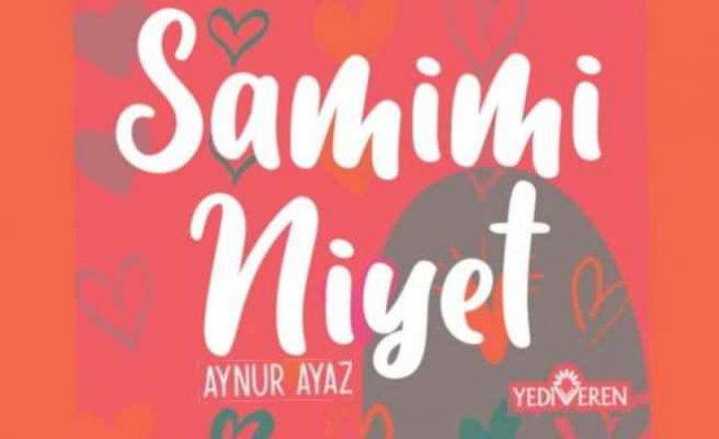 Samimi Niyet | Kitap | Aynur Ayaz'ın kitabı okurlarıyla buluştu